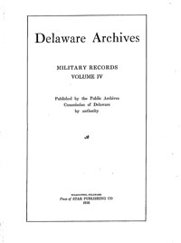 Delaware Archives Military Records Volume IV